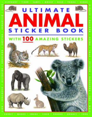 Ultimate Animal Sticker Book: with 100 Amazing Stickers (BOK)