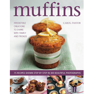 Muffins: Irresistible Sweet and Savoury Creations for Every Day and for Sharing with Family and Frie (BOK)