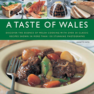 A Taste of Wales: Discover the Essence of Welsh Cooking with Over 30 Classic Recipes (BOK)