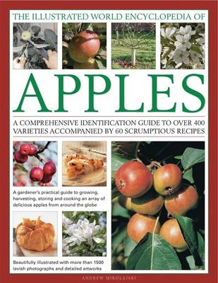 The Illustrated World Encyclopedia of Apples: a Comprehensive Identification Guide to Over 400 Varie (BOK)