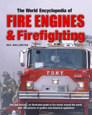 World Encyclopedia of Fire Engines & Firefighting (BOK)