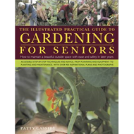 Illustrated Practical Guide to Gardening for Seniors (BOK)
