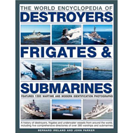 The World Encyclopedia of Submarines, Destroyers & Frigates: Features 1300 Wartime and Modern Identi (BOK)