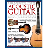 The Complete Illustrated Book of the Acoustic Guitar: Learning to Play - Chords - Exercises - Techni (BOK)