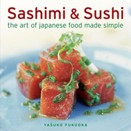 Sashimi & Sushi: the Art of Japanese Food Made Simple (BOK)