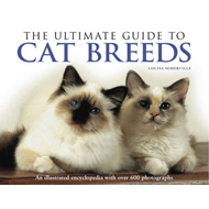 The Ultimate Guide to Cat Breeds: An Illustrated Encyclopedia with Over 600 Photographs (BOK)
