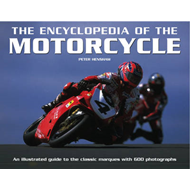 The Encyclopedia of the Motorcycle: An Illustrated Guide to the Classic Marques with 600 Photographs (BOK)