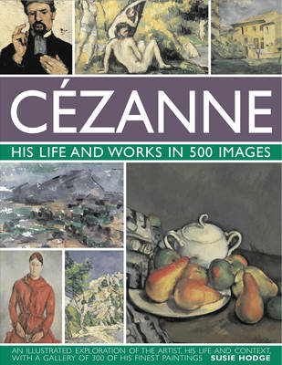 Cezanne: His Life and Works in 500 Images (BOK)