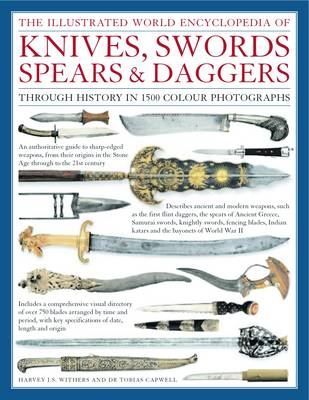 Illustrated World Encyclopedia of Knives, Swords, Spears and (BOK)