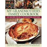 My Grandmother's Family Cookbook: Old Fashioned Cooking at Its Best, with Traditional Dishes That Ha (BOK)
