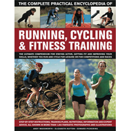 Complete Practical Encyclopedia of Running, Cycling & Fitnes (BOK)