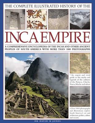 The Complete Illustrated History of the Ancient Inca Empire: A Comprehensive Encyclopedia of the Inc (BOK)