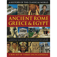 A History of the Classical World: Ancient Rome, Greece & Egypt: A Chronicle of Politics, Battles, Be (BOK)