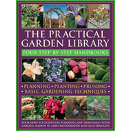 The Practical Garden Library: Four Step-by-step Handbooks (BOK)