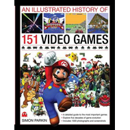 Illustrated History of 151 Videogames (BOK)