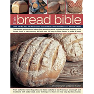 The Bread Bible: Over 100 Recipes Shown Step-by-step in More Than 600 Beautiful Photographs (BOK)