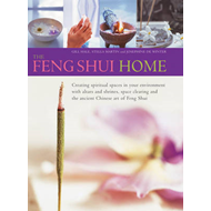 The Feng Shui Home: Creating Spiritual Spaces in Your Environment with Altars and Shrines, Space Cle (BOK)