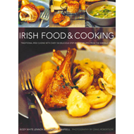 Irish Food & Cooking: Traditional Irish Cuisine with Over 150 Delicious Step-by-step Recipes from th (BOK)