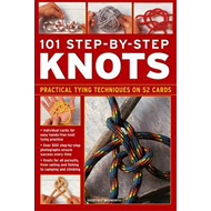 101 Step-by-step Knots: Practical Tying Techniques on 52 Cards (new A): Practical Tying Techniques on 52 Cards (BOK)