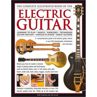 Complete Illustrated Book of the Electric Guitar: Learning to Play, Basics, Exercises, Techniques, G (BOK)