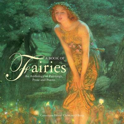 A Book Of Fairies: an Anthology of Paintings & Poetry: An Anthology of Paintings and Poetry (BOK)