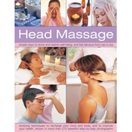 Head Massage: Simple Ways to Revive and Restore Well-being and Feel Fabulous from Top to Toe (BOK)