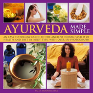 Ayurveda Made Simple: An Easy-to-follow Guide to the Ancient Indian System of Health and Diet by Bod (BOK)