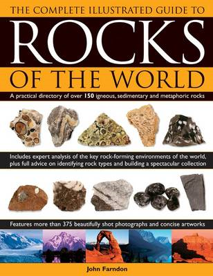 Complete Illustrated Guide to Rocks of the World: a Practical Directory of Over 150 Igneous, Sedimen (BOK)