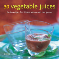 30 Vegetable Juices: Fresh Recipes for Fitness, Detox and Raw Power (BOK)