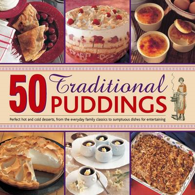 Traditional Puddings: Perfect Puddings, from the Everyday Family Classics to Sumptious Dishes for En (BOK)