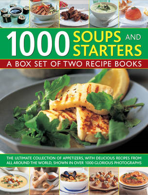 1000 Soups and Starters: A Box Set of Two Recipe Books: The Ultimate Collection of Appetizers, with (BOK)