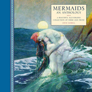 Mermaids: an Anthology : a Beautiful Illustrated Collection of Verse and Prose (BOK)