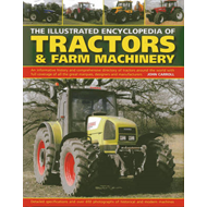 Illustrated Encyclopedia of Tractors & Farm Machinery (BOK)