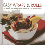 Easy Wraps & Rolls: 20 Simple and Stylish Ideas Shown in 150 Photographs (BOK)
