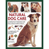 Natural Dog Care: Alternative Therapies for Dog Health and Vitality (BOK)