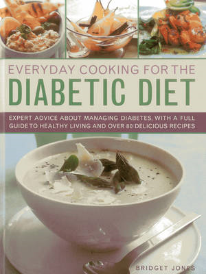Everyday Cooking for the Diabetic Diet: Expert Advice About Managing Diabetes, with a Full Guide to (BOK)