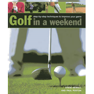 Golf in a Weekend: Step-by-step Techniques to Improve Your Game (BOK)