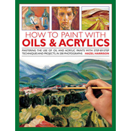How To Paint With Oils & Acrylics (BOK)