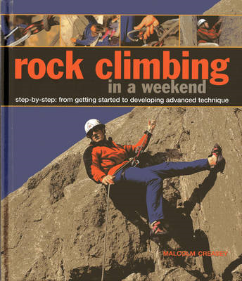 Rock Climbing in a Weekend: Step-by-step: From Getting Started to Developing Advanced Technique (BOK)