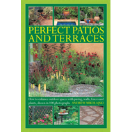 Perfect Patios and Terraces: How to Enhance Outdoor Spaces with Paving, Walls, Fences and Plants, Sh (BOK)