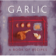 Garlic: A Book of Recipes (BOK)