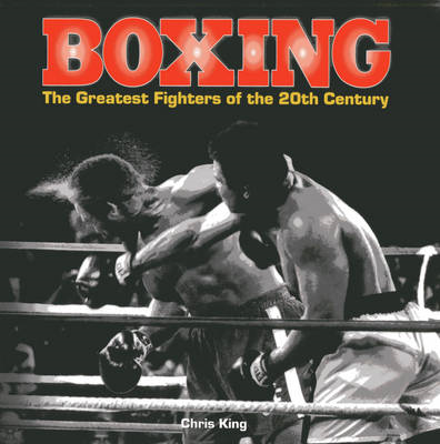 Boxing: The Greatest Fighters of the 20th Century (BOK)