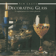 New Crafts: Decorating Glass: 25 Original Projects for Creative Glasswork (BOK)
