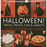 Halloween! Tricks, Treats, Fun & Sweets: 25 Seasonal Ideas for All the Family, with 100 Photographs (BOK)