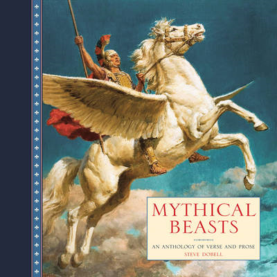 Mythical Beasts: An Anthology of Verse and Fine Art Paintings (BOK)