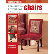 Furniture Care: Repairing & Restoring Chairs (BOK)