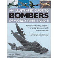 An Illustrated Guide to Bombers of World Wars I and II: A Complete A-Z Directory of Bombers, from Ea (BOK)