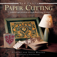 New Crafts: Paper Cutting: 25 Beautiful and Practical Projects Shown Step by Step (BOK)