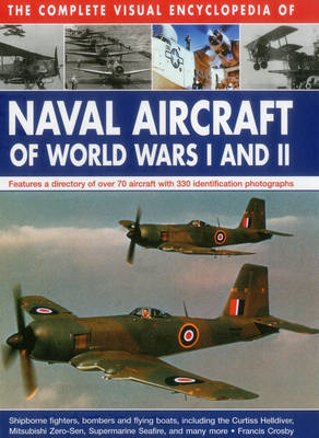 Complete Visual Encyclopedia of Naval Aircraft of World Wars (BOK)