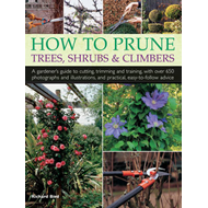 How to Prune Trees, Shrubs & Climbers (BOK)